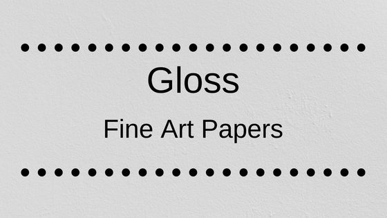 Paper in focus – Gloss Fine Art Papers
